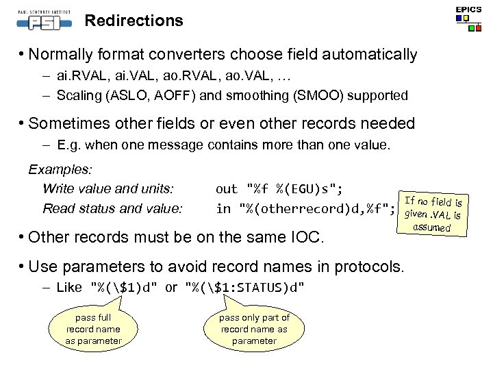 Redirections • Normally format converters choose field automatically – ai. RVAL, ai. VAL, ao.