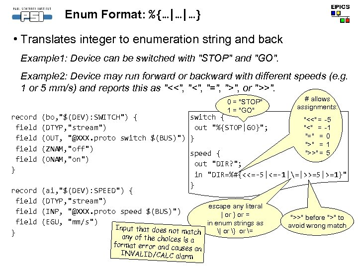 Enum Format: %{…|…|…} • Translates integer to enumeration string and back Example 1: Device