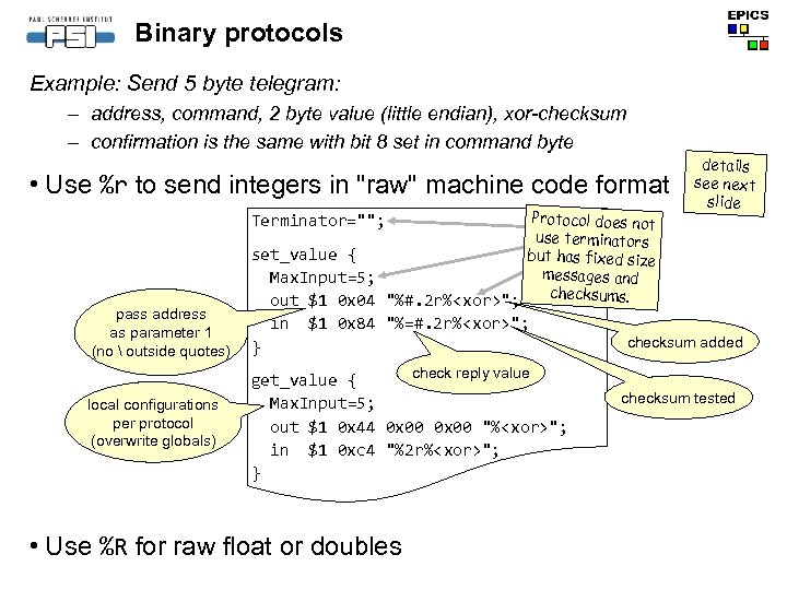 Binary protocols Example: Send 5 byte telegram: – address, command, 2 byte value (little