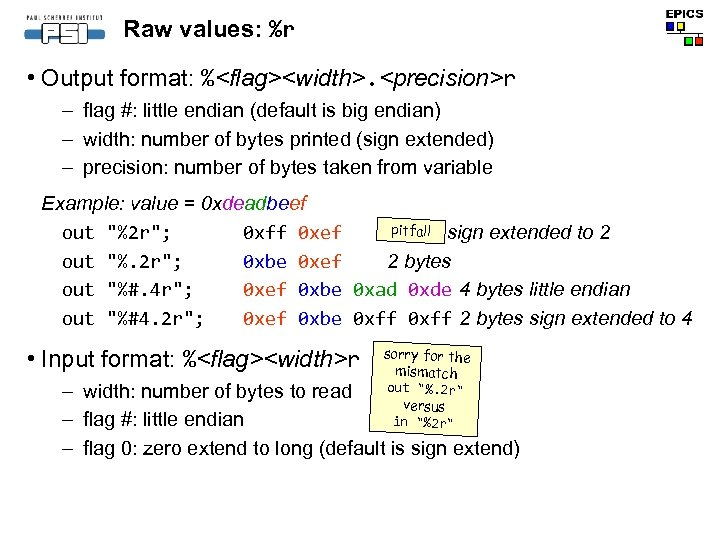 Raw values: %r • Output format: %<flag><width>. <precision>r – flag #: little endian (default
