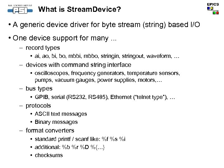 What is Stream. Device? • A generic device driver for byte stream (string) based