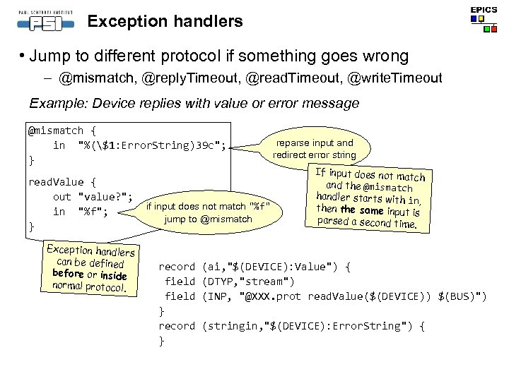 Exception handlers • Jump to different protocol if something goes wrong – @mismatch, @reply.