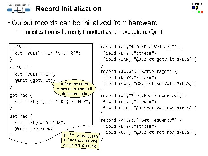 Record Initialization • Output records can be initialized from hardware – Initialization is formally