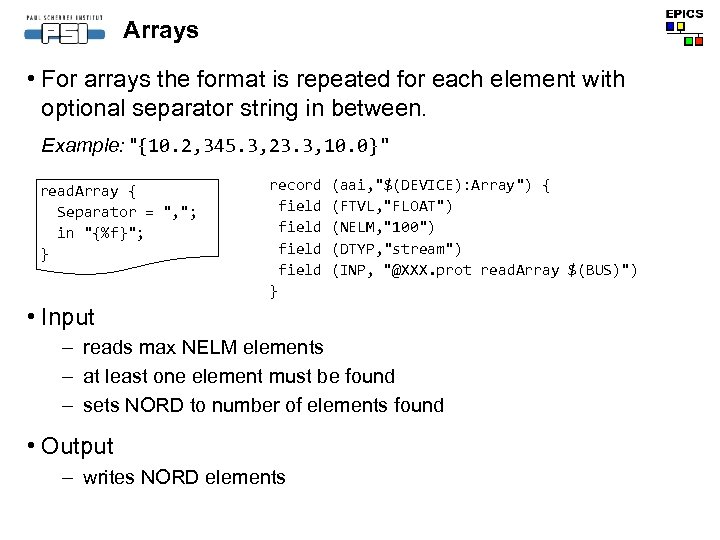 Arrays • For arrays the format is repeated for each element with optional separator