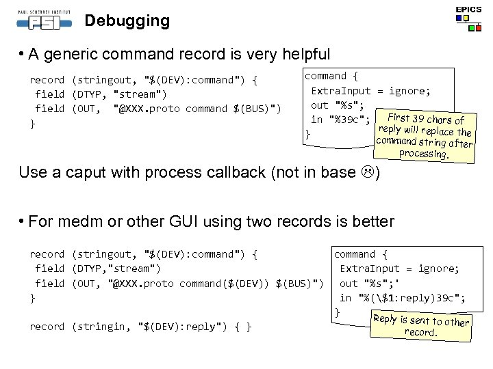 Debugging • A generic command record is very helpful record (stringout,