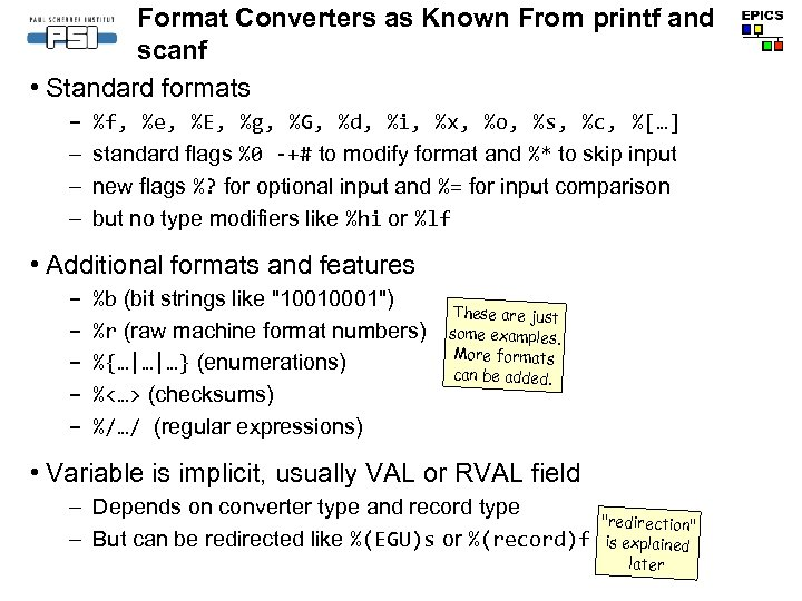 Format Converters as Known From printf and scanf • Standard formats – – %f,