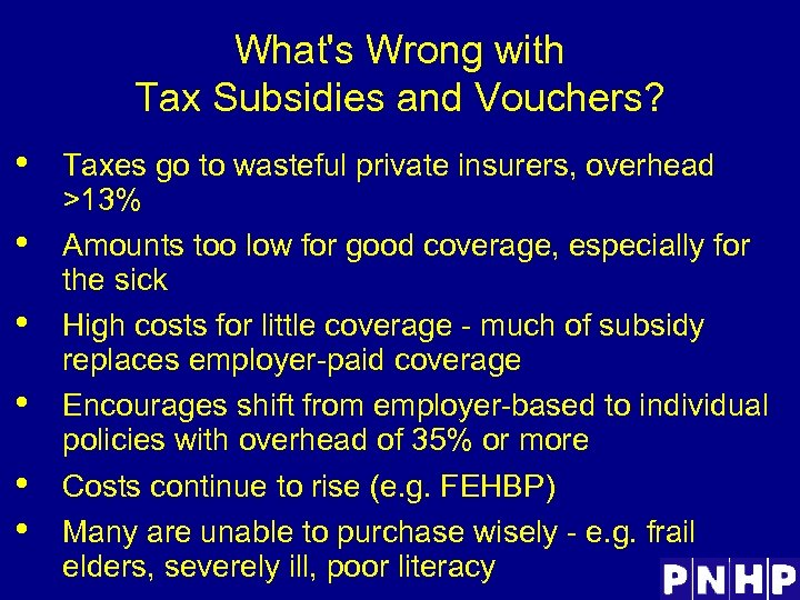 What's Wrong with Tax Subsidies and Vouchers? • • • Taxes go to wasteful