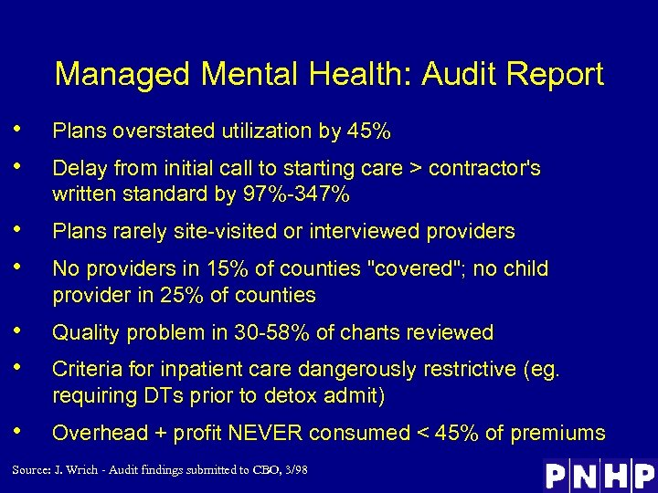 Managed Mental Health: Audit Report • • Plans overstated utilization by 45% • •