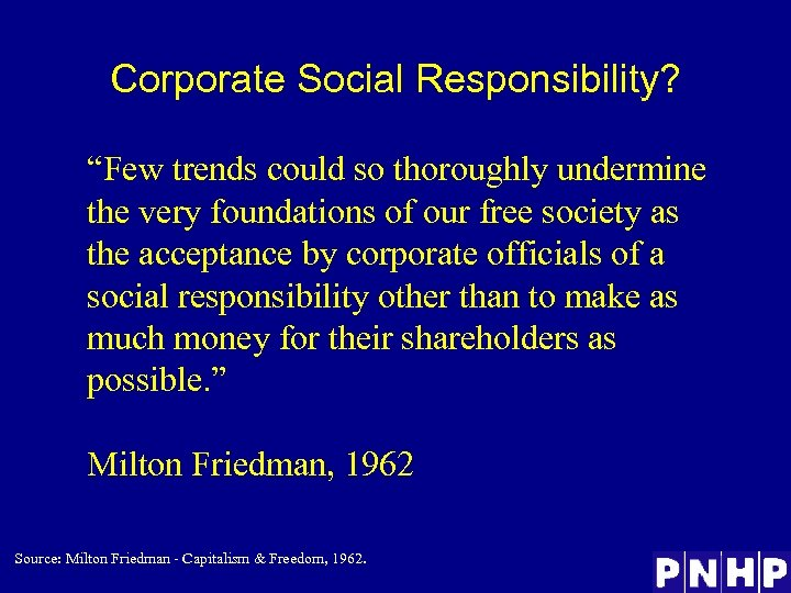"""Corporate Social Responsibility? """"Few trends could so thoroughly undermine the very foundations of our"""
