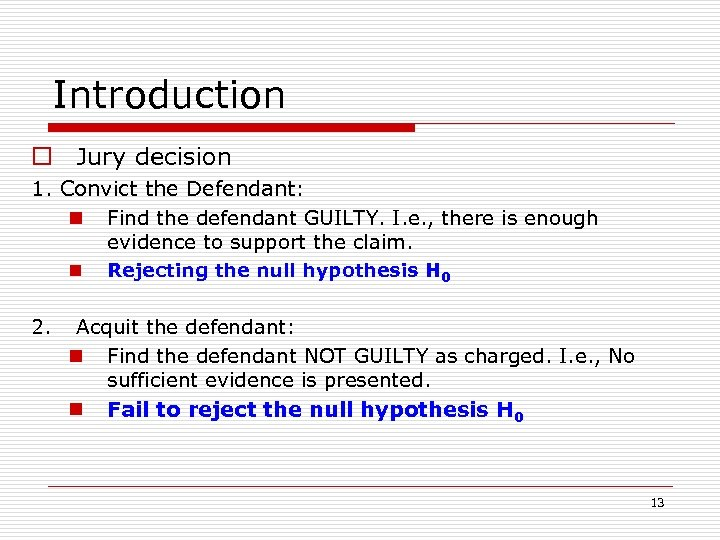 Introduction o Jury decision 1. Convict the Defendant: n Find the defendant GUILTY. I.
