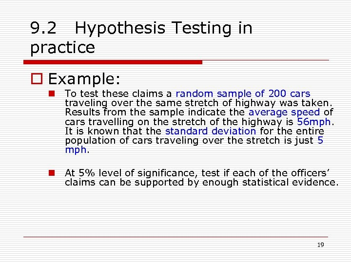 9. 2 Hypothesis Testing in practice o Example: n To test these claims a