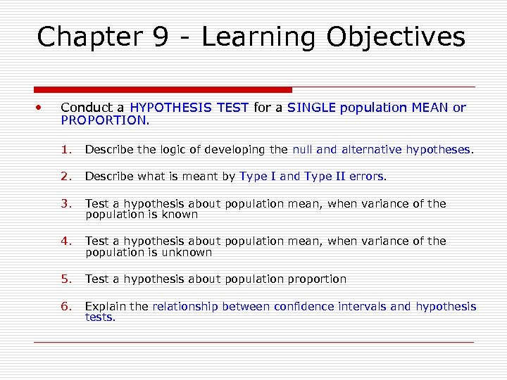 Chapter 9 - Learning Objectives • Conduct a HYPOTHESIS TEST for a SINGLE population