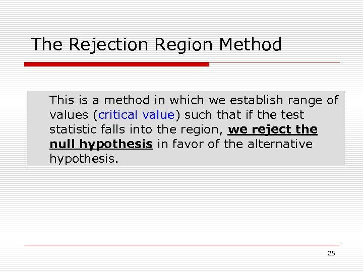 The Rejection Region Method This is a method in which we establish range of
