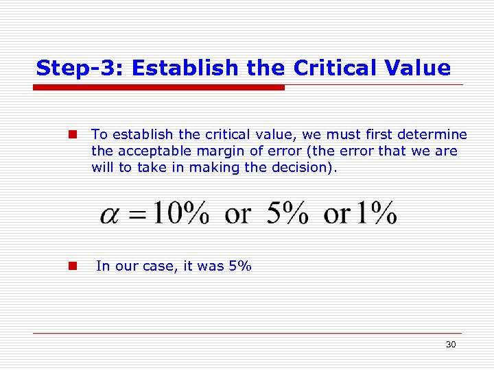 Step-3: Establish the Critical Value n To establish the critical value, we must first