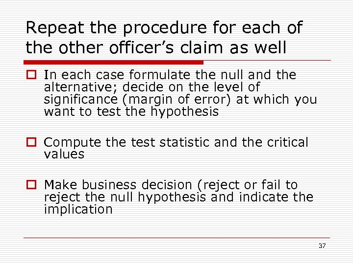 Repeat the procedure for each of the other officer's claim as well o In