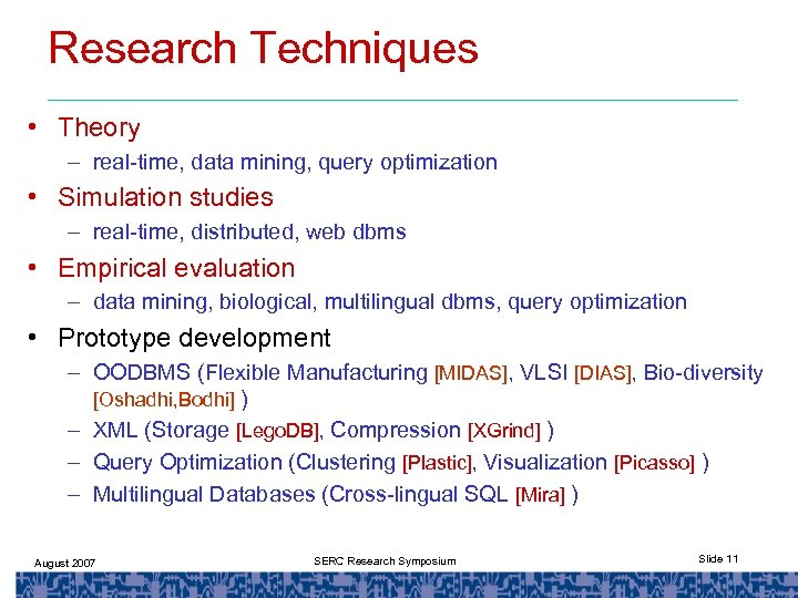 Research Techniques • Theory – real-time, data mining, query optimization • Simulation studies –