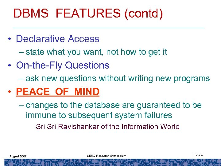 DBMS FEATURES (contd) • Declarative Access – state what you want, not how to