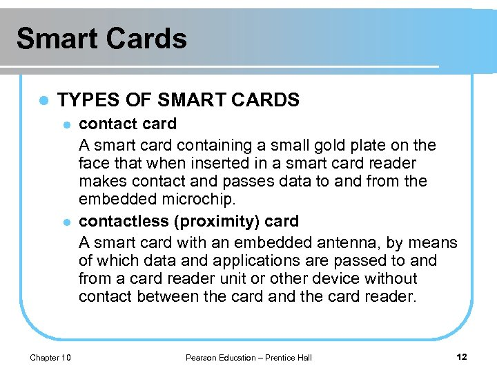 Smart Cards l TYPES OF SMART CARDS l l Chapter 10 contact card A