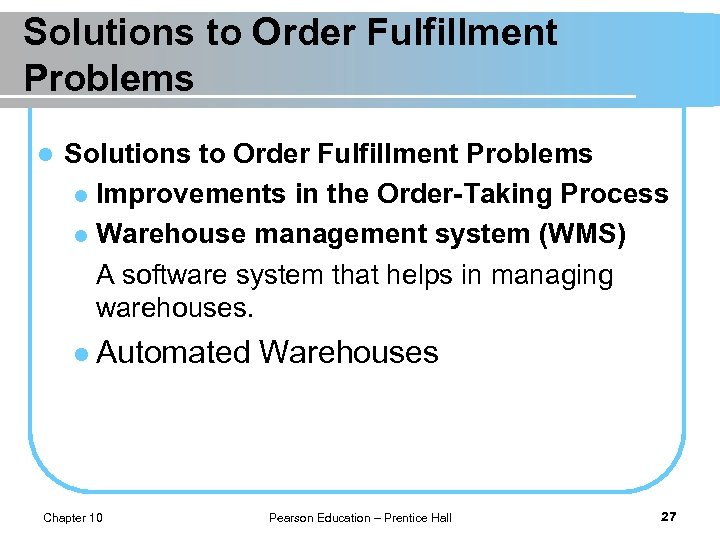 Solutions to Order Fulfillment Problems l Improvements in the Order-Taking Process l Warehouse management