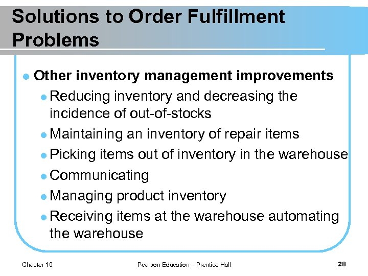 Solutions to Order Fulfillment Problems l Other inventory management improvements l Reducing inventory and