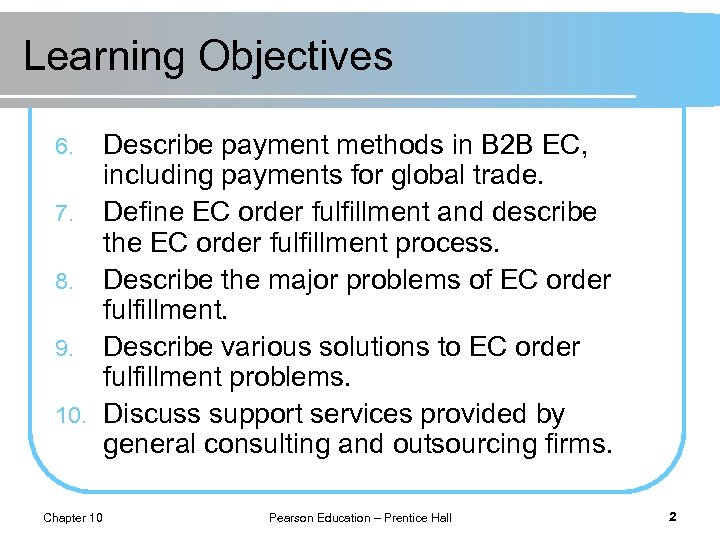 Learning Objectives Describe payment methods in B 2 B EC, including payments for global