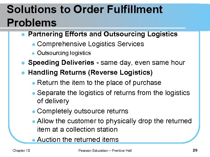 Solutions to Order Fulfillment Problems l Partnering Efforts and Outsourcing Logistics l Comprehensive Logistics