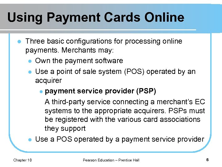 Using Payment Cards Online l Three basic configurations for processing online payments. Merchants may: