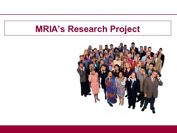 MRIA's Research Project