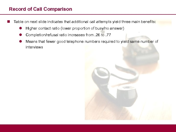 Record of Call Comparison n Table on next slide indicates that additional call attempts