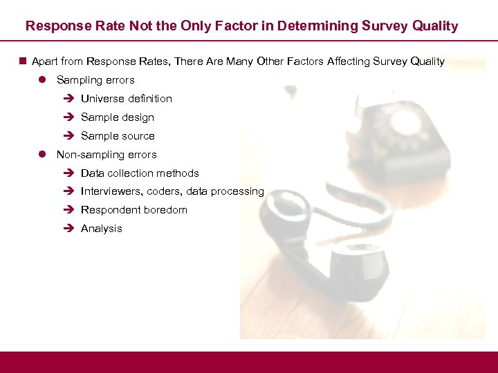 Response Rate Not the Only Factor in Determining Survey Quality n Apart from Response