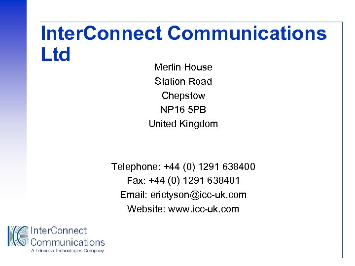 Inter. Connect Communications Ltd Merlin House Station Road Chepstow NP 16 5 PB United
