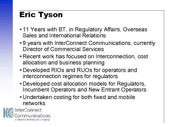 Eric Tyson 11 Years with BT, in Regulatory Affairs, Overseas Sales and International Relations