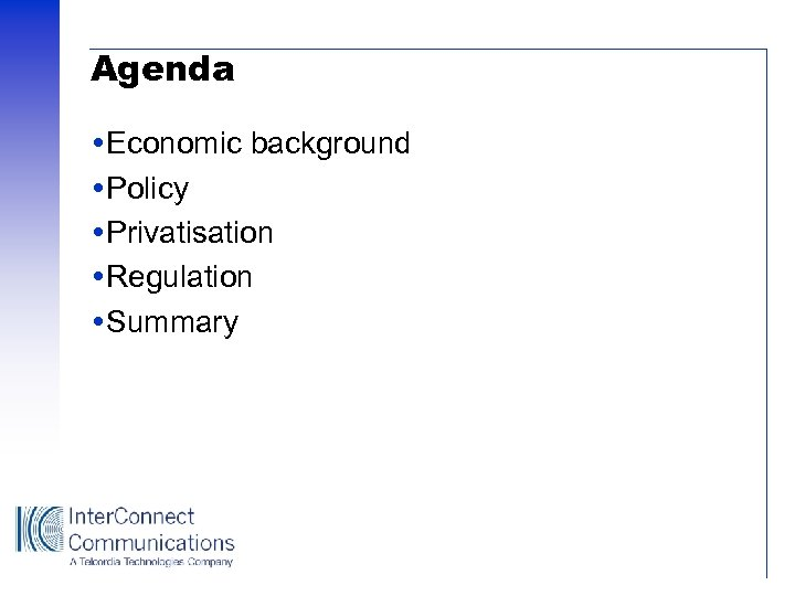 Agenda Economic background Policy Privatisation Regulation Summary