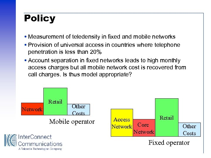 Policy Measurement of teledensity in fixed and mobile networks Provision of universal access in