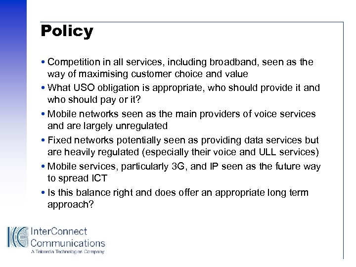 Policy Competition in all services, including broadband, seen as the way of maximising customer