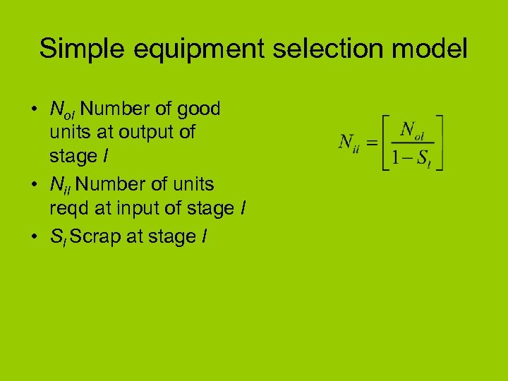 Simple equipment selection model • Nol Number of good units at output of stage