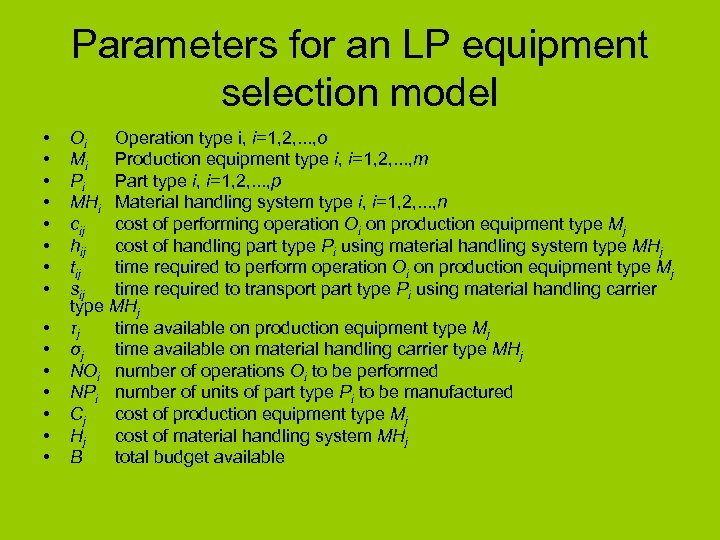 Parameters for an LP equipment selection model • • • • Oi Operation type