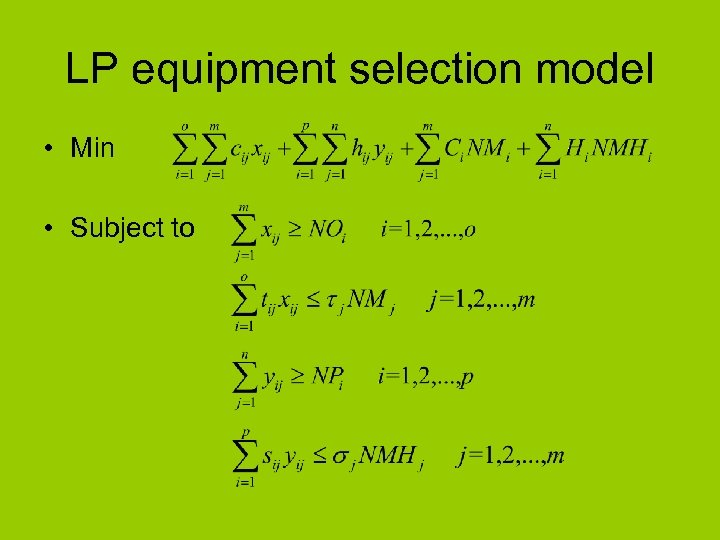 LP equipment selection model • Min • Subject to