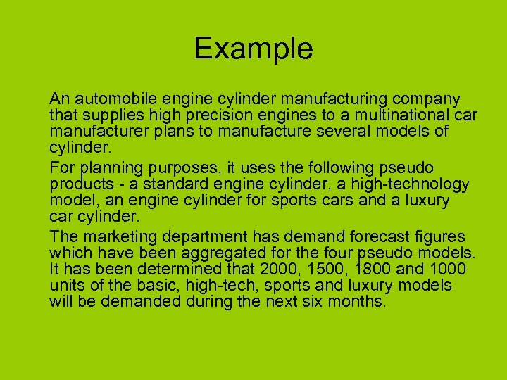 Example An automobile engine cylinder manufacturing company that supplies high precision engines to a
