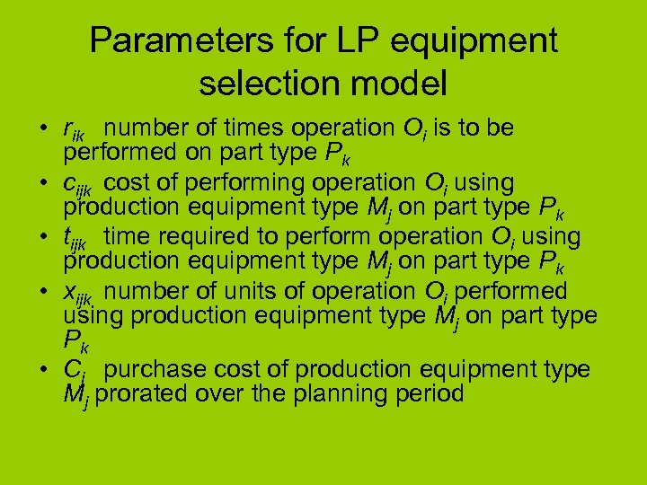 Parameters for LP equipment selection model • rik number of times operation Oi is