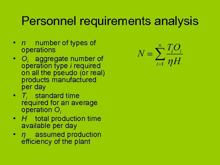 Personnel requirements analysis • n number of types of operations • Oi aggregate number