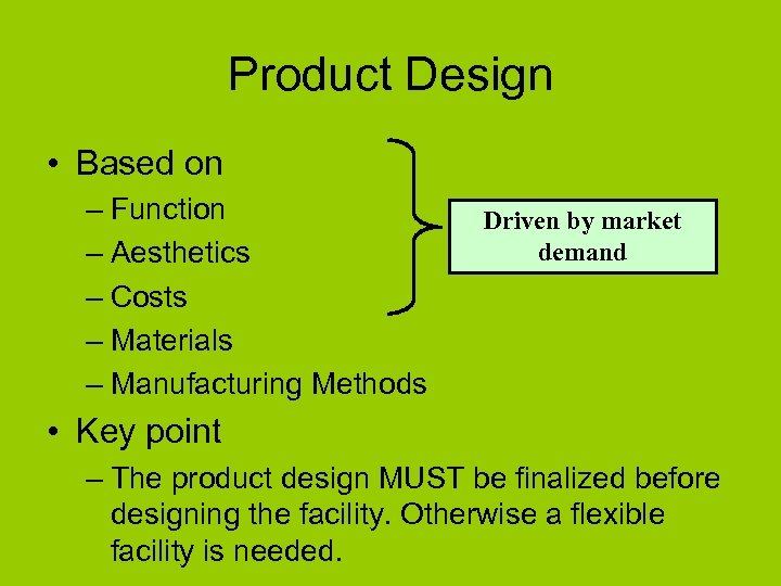 Product Design • Based on – Function – Aesthetics – Costs – Materials –