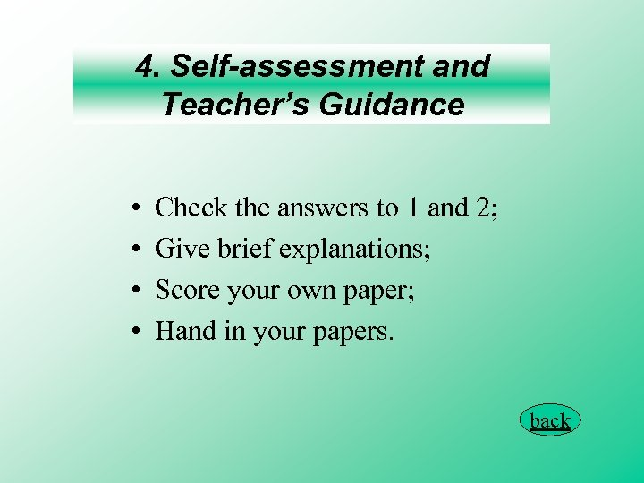 4. Self-assessment and Teacher's Guidance • • Check the answers to 1 and 2;