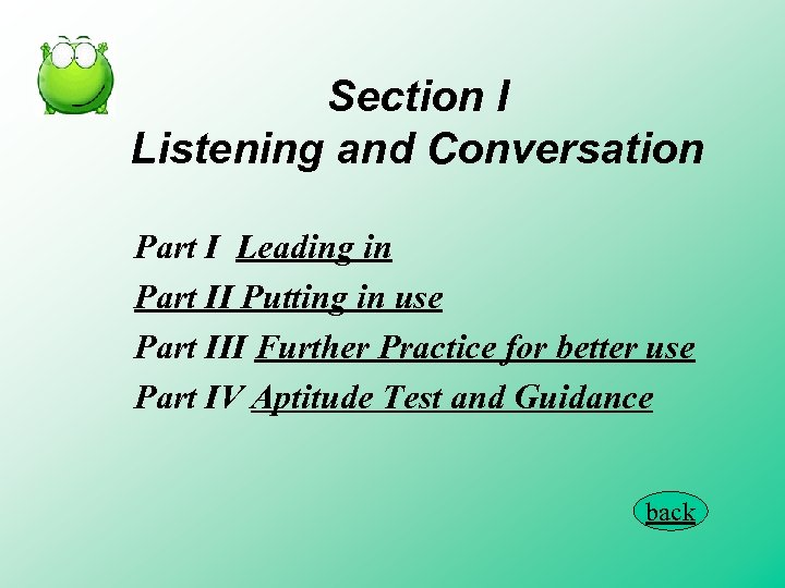 Section I Listening and Conversation Part I Leading in Part II Putting in use