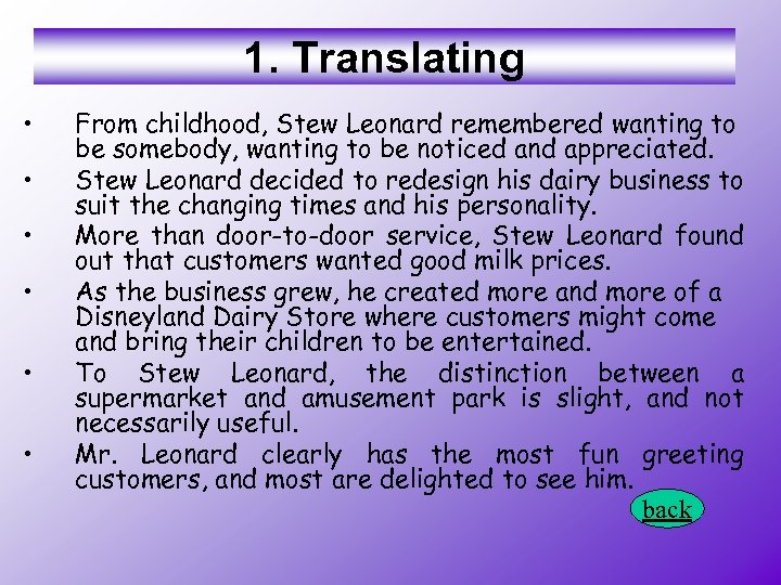 1. Translating • • • From childhood, Stew Leonard remembered wanting to be somebody,