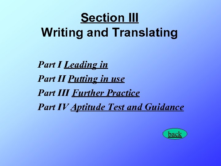 Section III Writing and Translating Part I Leading in Part II Putting in use