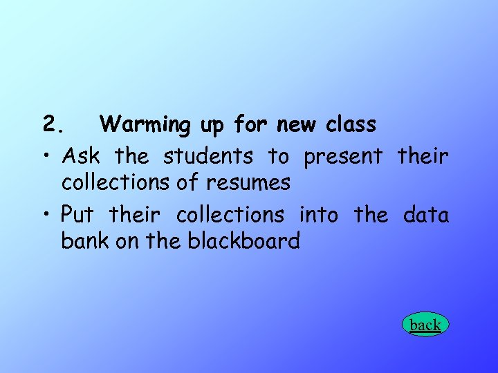 2. Warming up for new class • Ask the students to present their collections