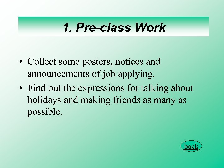 1. Pre-class Work • Collect some posters, notices and announcements of job applying. •