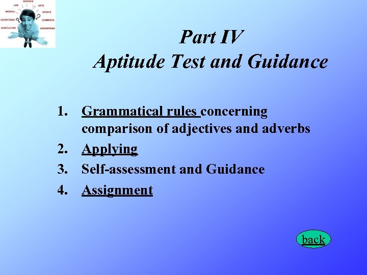 Part IV Aptitude Test and Guidance 1. Grammatical rules concerning comparison of adjectives and