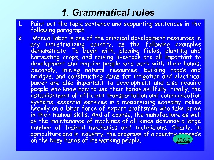 1. 1. 2. Grammatical rules Point out the topic sentence and supporting sentences